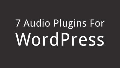 7 Best Audio Plugins for WordPress